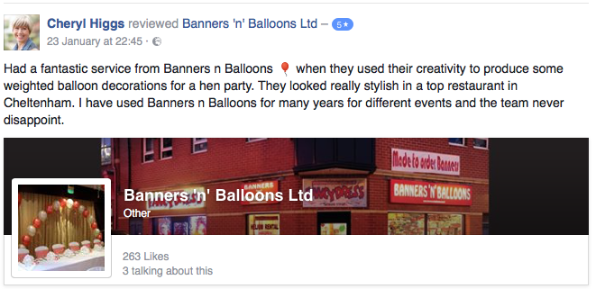 Had a fantastic service from Banners n Balloons when they used their creativity to produce some weighted balloon decorations for a hen party. They looked really stylish in a top restaurant in Cheltenham. I have used Banners n Balloons for many years for different events and the team never disappoint. - Cheryl Higgs -